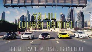 Ya Lili (Dubai Remix)   Balti   Cyril M Feat. Hamouda   ASPK