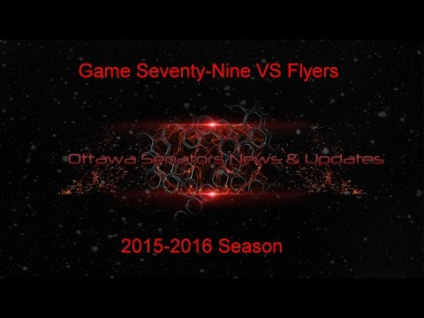 Ottawa Senators VS Flyers 2015-2016 Game 79