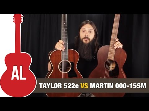 Taylor 522e VS Martin 000-15sm - 12-fret Mahogany Comparison