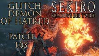 SEKIRO: SHADOWS DIE TWICE - GLITCH MATAR AL DEMONIO DEL ODIO [PARCHE 1.03]