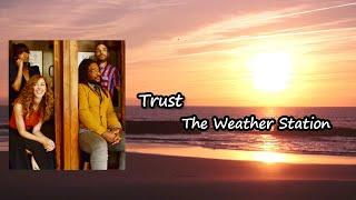 The Weather Station - Trust Lyrics