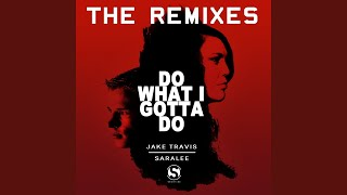 Do What I Gotta Do (Riaz Dhanani & Adam Cotier Remix) (feat. SaraLee)
