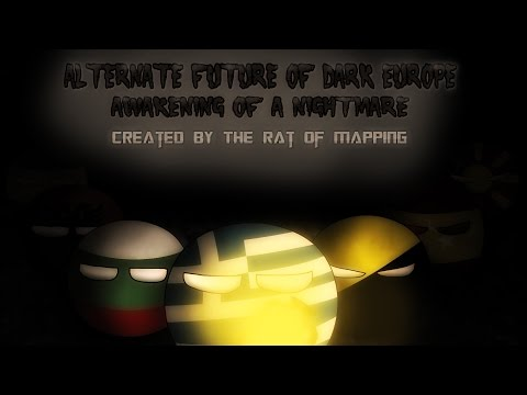 Alternate Future of Dark Europe The Movie: Awakening of a Ni