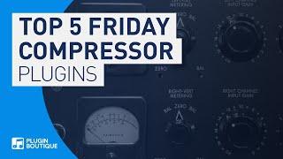 Best Compressor Plugins VST for 2019 | Top 5 Friday
