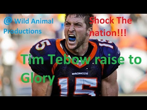 Tim Tebow Rise To Glory. (inspirational Video)