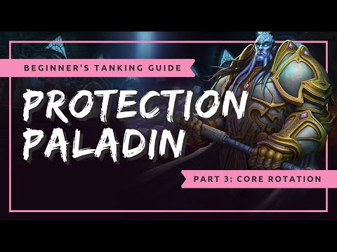 Beginner's Protection Paladin Tanking Guide - Part 3: Core Rotation | WoW BFA