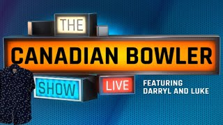 The Canadian Bowler Show - Episode #2