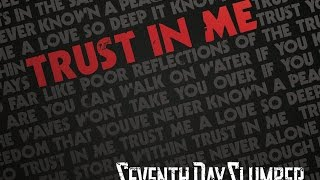 """""""Trust In Me"""" by Seventh Day Slumber ~ Official lyric video"""