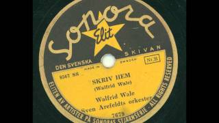 Walfrid Wale Sven Arefeldts orkester - Skriv hem