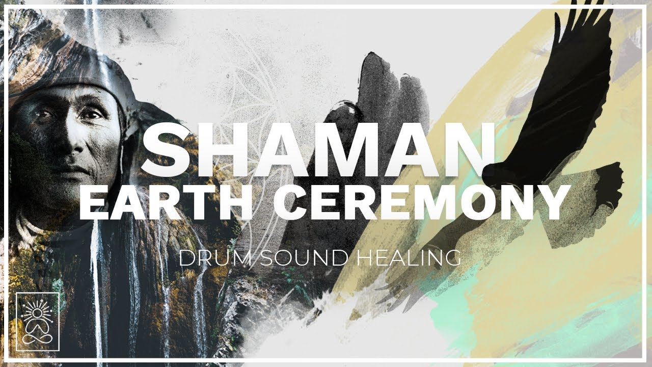 SHAMAN Earth Ceremony | Sacred Drum Journey | Healing Alpha Binaural Tone Meditation | Flow & Rh