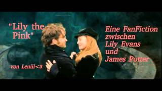 """Lily the Pink"" -Eine Harry Potter FanFiction zwischen Lily Evans und James Potter"