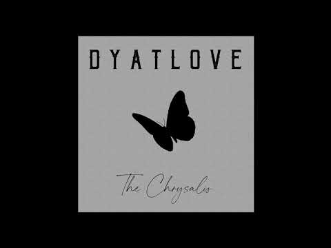 Dyatlove - The Chrysalis