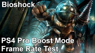 Bioshock PS4 Pro Boost Mode Frame Rate Test