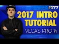 Vegas 14: How I Made My 2017 Intro - Tutorial #177
