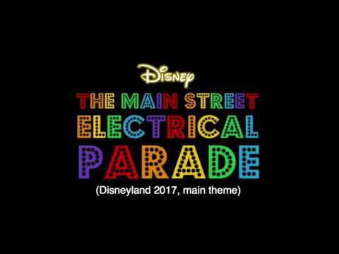The Main Street Electrical Parade (Disneyland 2017 main theme)