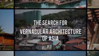 The Search for Vernacular Architecture of Asia, Part 1