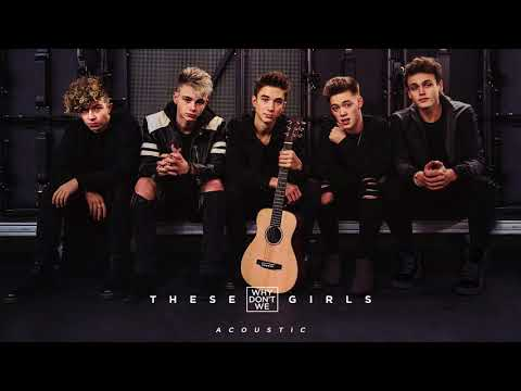 Why Dont We  These Girls Acoustic