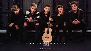 Why Don't We - These Girls (Acoustic) [Official Audio]