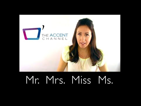Titles: Mr. Mrs. Miss Ms.