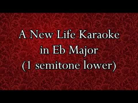 A New Life karaoke in Eb Major (-1 pitch)