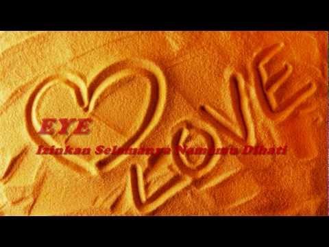 EYE - Izinkan Selamanya Namamu Dihati ★★★ LIRIK ★★★