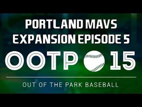 Out of the Park Baseball (OOTP) 15: Portland Mavericks Expansion Team [EP5]