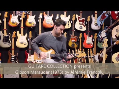 GUITARE COLLECTION presents Gibson Marauder from 1975 by Jérémie Francblu