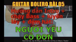 Người Yêu Cô Đơn - (Hướng dẫn Intro + chạy Bass + luyến láy + đệm hát) - Bài 05