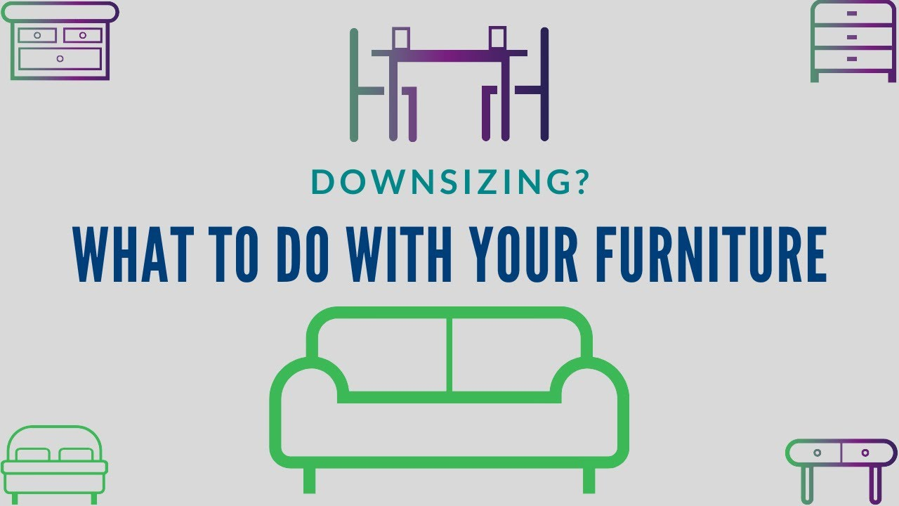 Downsizing? What to do with all of your furniture
