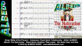Sheet Music Notation Time Lapse. ALBEDO The Nutcracker. Waltz of the Flowers. Tchaikovsky.