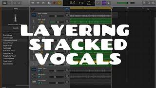 HOW TO IMPROVE VOCALS: LAYERING STACKED VOCALS IN GarageBand