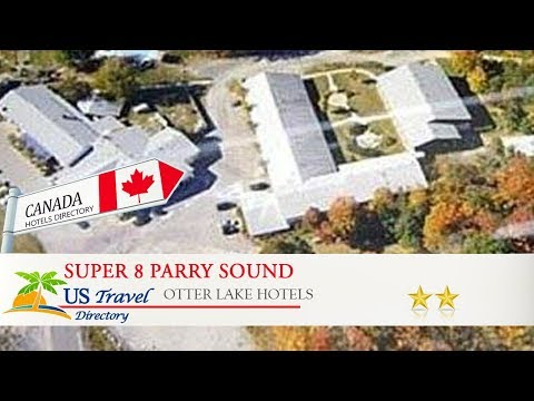 Super 8 Parry Sound - Otter Lake Hotels, Canada