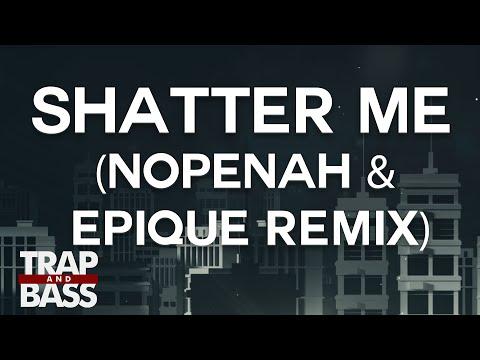 Lindsey Stirling - Shatter Me Feat. Lzzy Hale (NopeNah & Epique Remix) [PREMIERE]