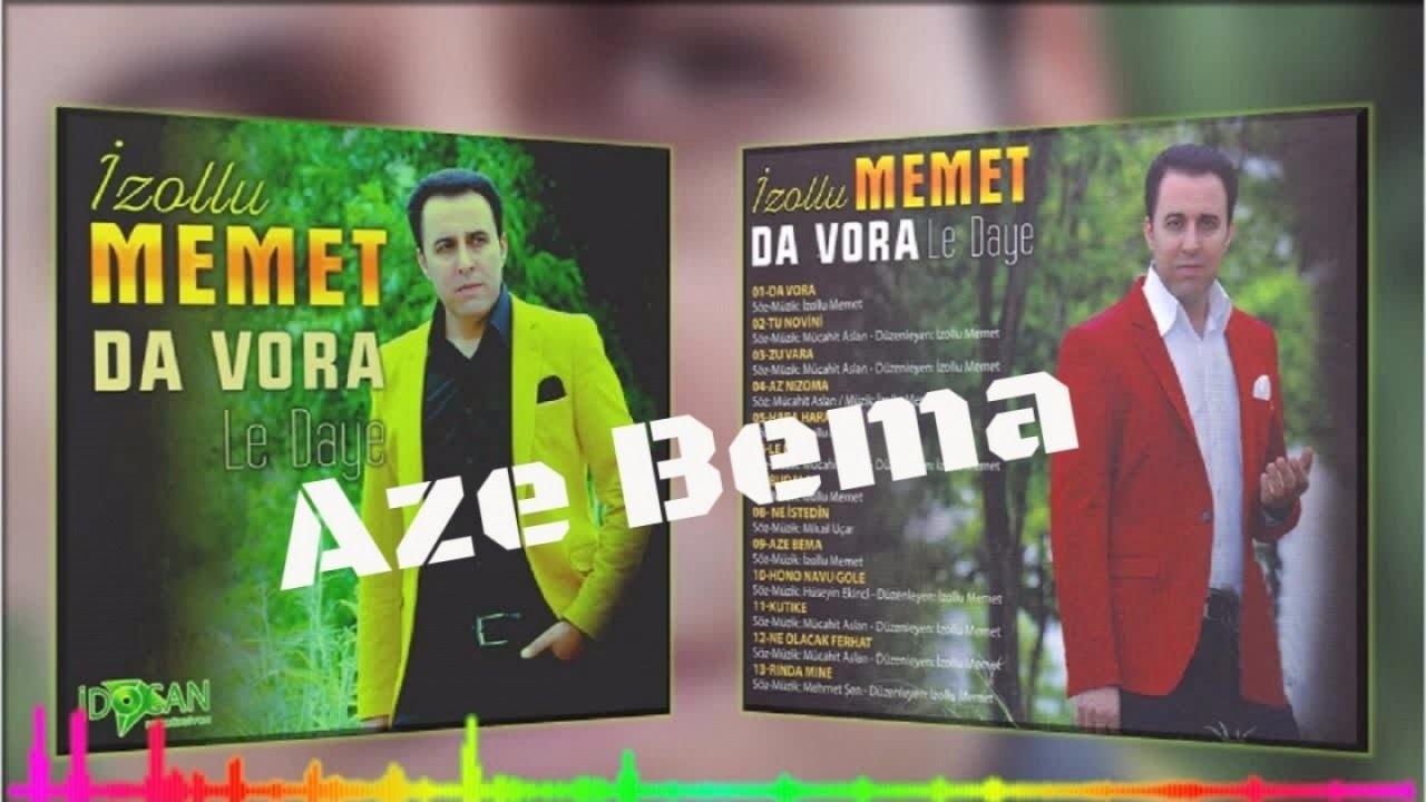 İzollu Memet - Aze Bema - (Official Audıo)