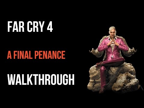 Far Cry 4 Walkthrough A Final Penance (Longinus) Gameplay Let's Play