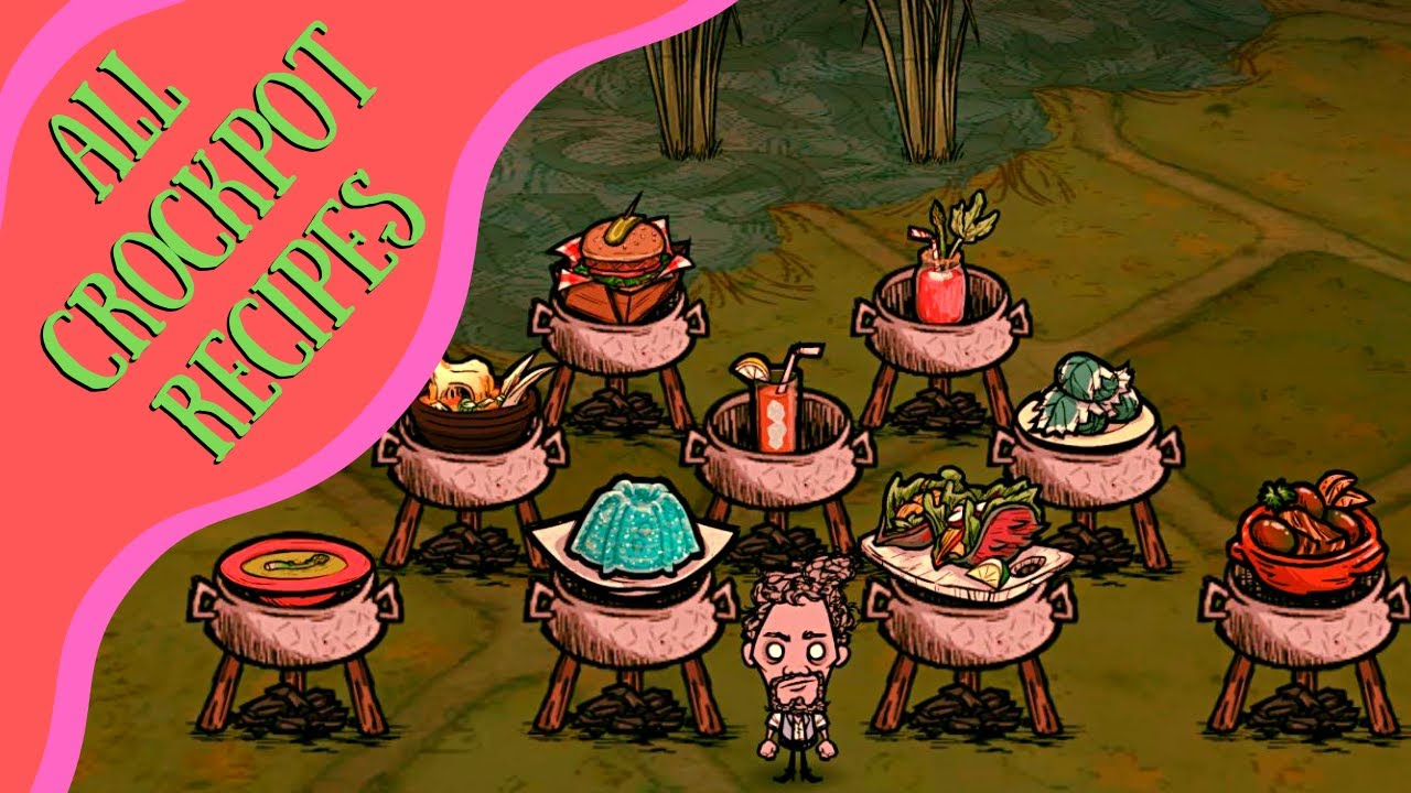Don T Starve Hamlet Guide All Crock Pot Recipes Youtube