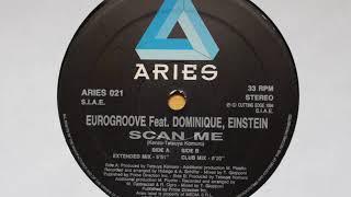 Eurogroove feat. Dominique, Einstein - Scan Me