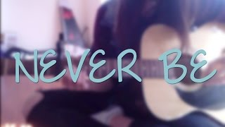 Never Be — 5 Seconds of Summer (Guitar Cover + CHORDS)