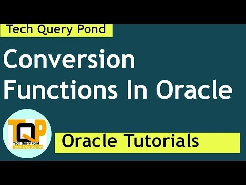 Oracle Tutorial : Conversion Functions In Oracle