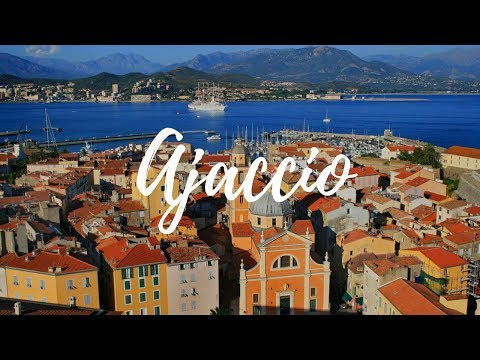 AJACCIO - France Travel Guide  | Around The World