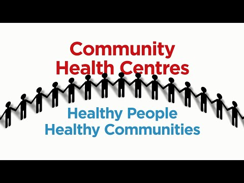 Community Health Centres: Healthy People, Healthy Communities