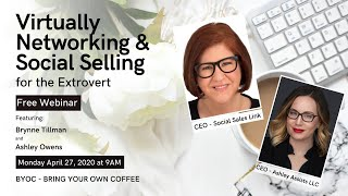 Virtually Networking & Social Selling with Brynne and Ashley