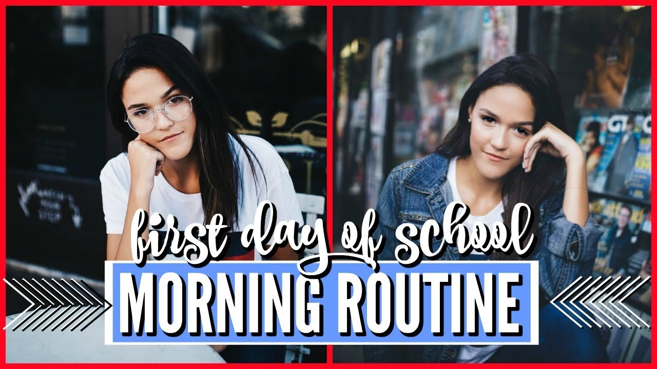 First Day Of School Morning Routine Back To School 2017