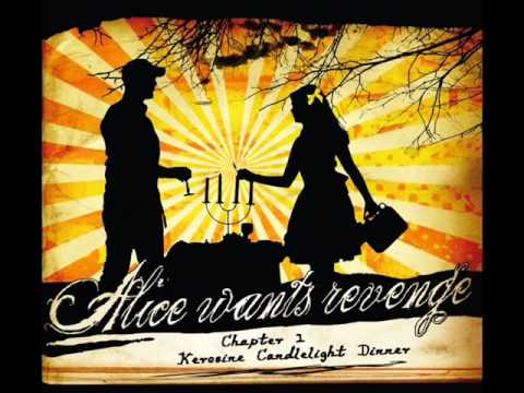 Alice wants revenge - Kerosine Candlelight Dinner