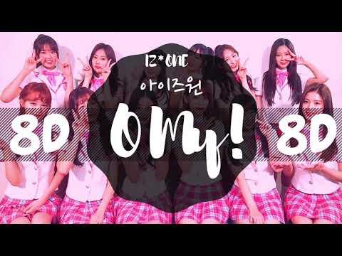 [8D AUDIO] IZ*ONE (아이즈원) – O' MY! [USE HEADPHONES]   IZ*ONE  