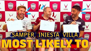 MOST LIKELY TO with INIESTA, VILLA and SAMPER