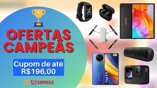 PROMOÇÃO OFERTAS CAMPEÃS ALIEXPRESS - CUPONS DE ATÉ 196 REAIS