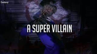 Download 「Nightcore」→ Super Villain - (Lyrics)