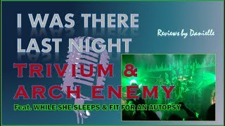 I Was There Last Night Ep 29: Trivium & Arch Enemy