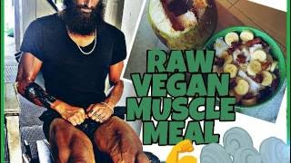 WHAT I EAT FOR MUSCLE BUILDING | RAW VEGAN BODYBUILDING